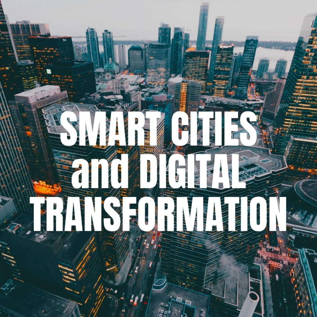 Smart Cities and Digital Transformation