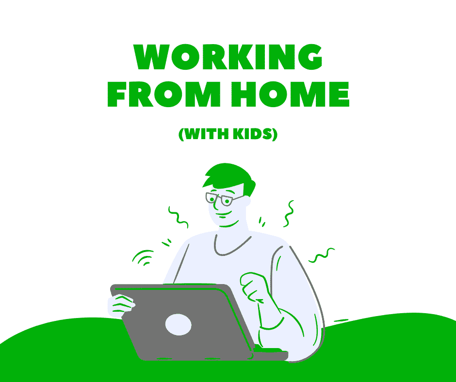 Working from home (With kids)